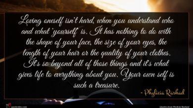 Photo of Phylicia Rashad quote : Loving oneself isn't hard …