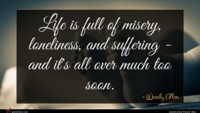 Photo of Woody Allen quote : Life is full of …