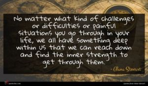 Alana Stewart quote : No matter what kind ...