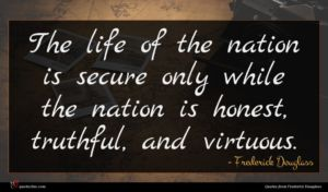 Frederick Douglass quote : The life of the ...