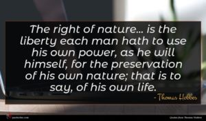 Thomas Hobbes quote : The right of nature ...