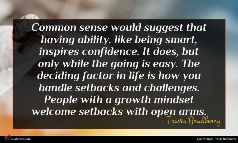Photo of Travis Bradberry quote : Common sense would suggest …