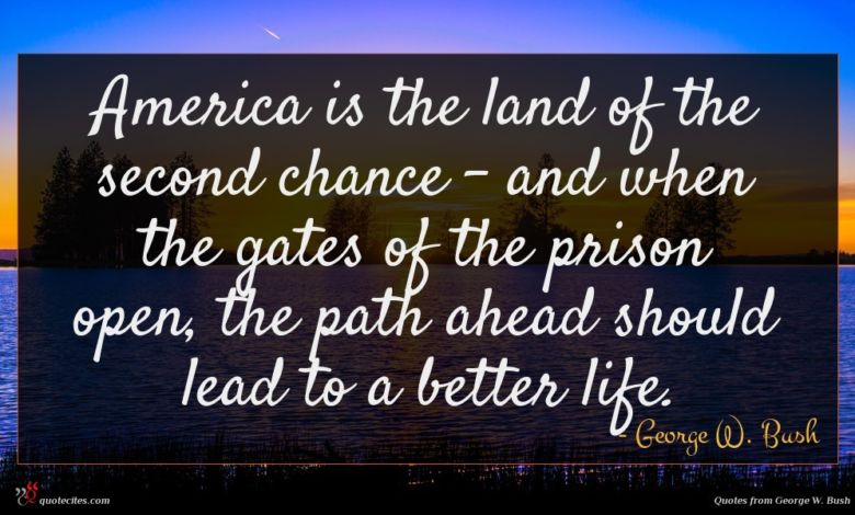 America is the land of the second chance - and when the gates of the prison open, the path ahead should lead to a better life.