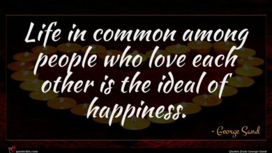 Photo of George Sand quote : Life in common among …