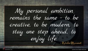 Natalie Massenet quote : My personal ambition remains ...