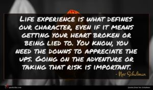 Nev Schulman quote : Life experience is what ...