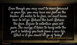 Living Enrichment Center quote : Even though you may ...