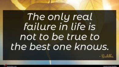 Photo of Buddha quote : The only real failure …