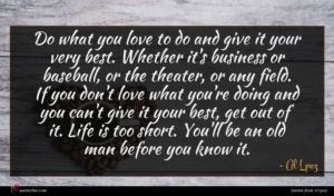 Al Lpez quote : Do what you love ...