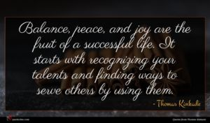 Thomas Kinkade quote : Balance peace and joy ...