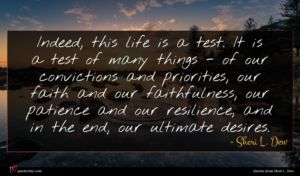 Sheri L. Dew quote : Indeed this life is ...