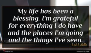 Leah LaBelle quote : My life has been ...