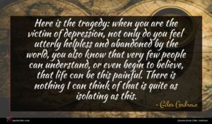 Giles Andreae quote : Here is the tragedy ...