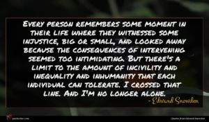 Edward Snowden quote : Every person remembers some ...