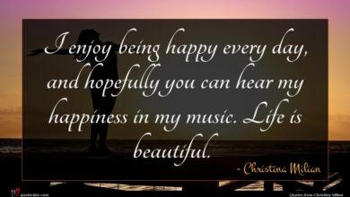 Photo of Christina Milian quote : I enjoy being happy …