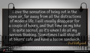 Paul Hollywood quote : I love the sensation ...