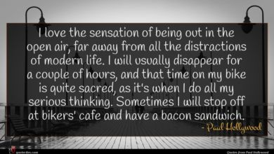 Photo of Paul Hollywood quote : I love the sensation …