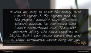Chris Kyle quote : It was my duty ...