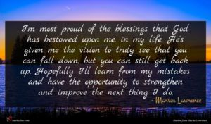 Martin Lawrence quote : I'm most proud of ...