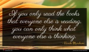 Haruki Murakami quote : If you only read ...