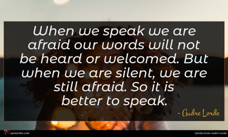 Photo of Audre Lorde quote : When we speak we …