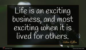 Helen Keller quote : Life is an exciting ...