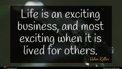 Photo of Helen Keller quote : Life is an exciting …