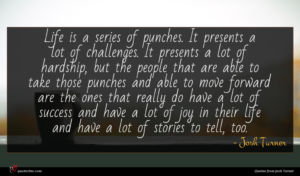 Josh Turner quote : Life is a series ...
