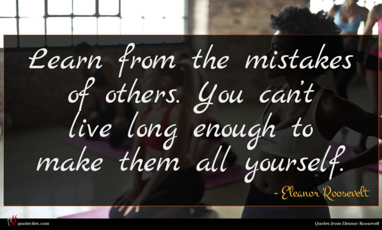 Photo of Eleanor Roosevelt quote : Learn from the mistakes …
