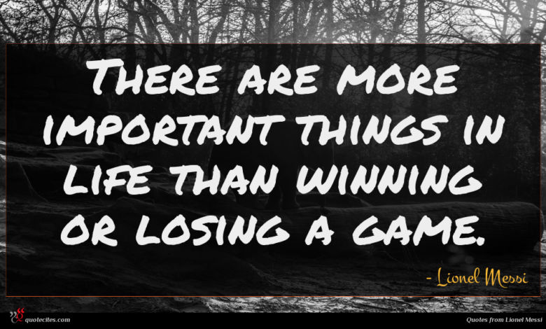 There are more important things in life than winning or losing a game.