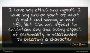 Corin Nemec quote : I have my ethics ...