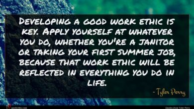 Photo of Tyler Perry quote : Developing a good work …