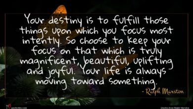 Photo of Ralph Marston quote : Your destiny is to …