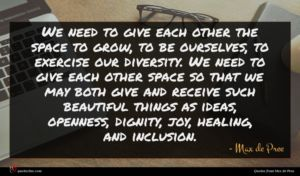 Max de Pree quote : We need to give ...