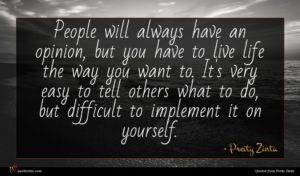 Preity Zinta quote : People will always have ...