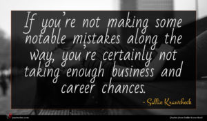 Sallie Krawcheck quote : If you re not ...