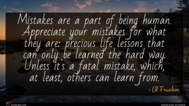 Photo of Al Franken quote : Mistakes are a part …