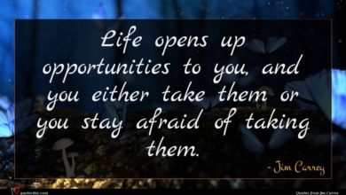 Photo of Jim Carrey quote : Life opens up opportunities …