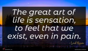 Lord Byron quote : The great art of ...