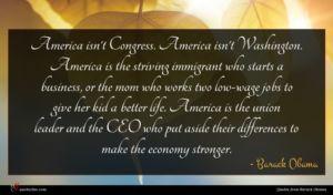 Barack Obama quote : America isn't Congress America ...
