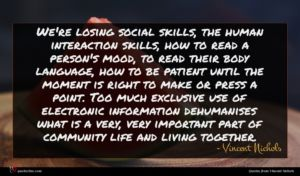 Vincent Nichols quote : We're losing social skills ...