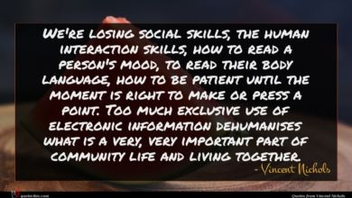 Photo of Vincent Nichols quote : We're losing social skills …