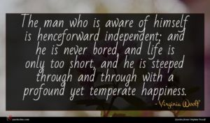 Virginia Woolf quote : The man who is ...