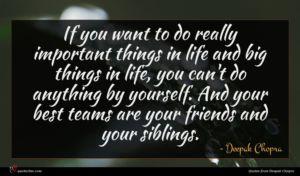 Deepak Chopra quote : If you want to ...