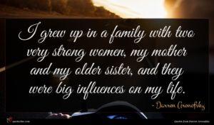 Darren Aronofsky quote : I grew up in ...