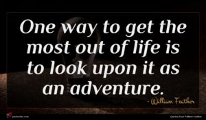 William Feather quote : One way to get ...