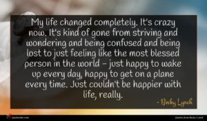 Becky Lynch quote : My life changed completely ...