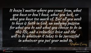 Stephen Curry quote : It doesn't matter where ...