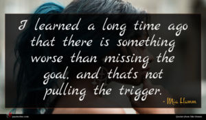 Mia Hamm quote : I learned a long ...