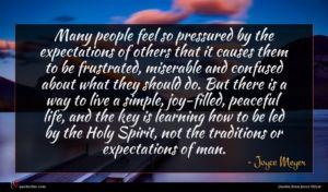Joyce Meyer quote : Many people feel so ...